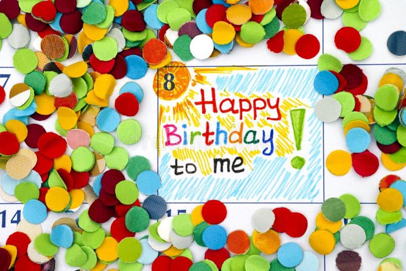 Feliz cumpleaños del recordatorio a mí en calendario imagen de archivo
