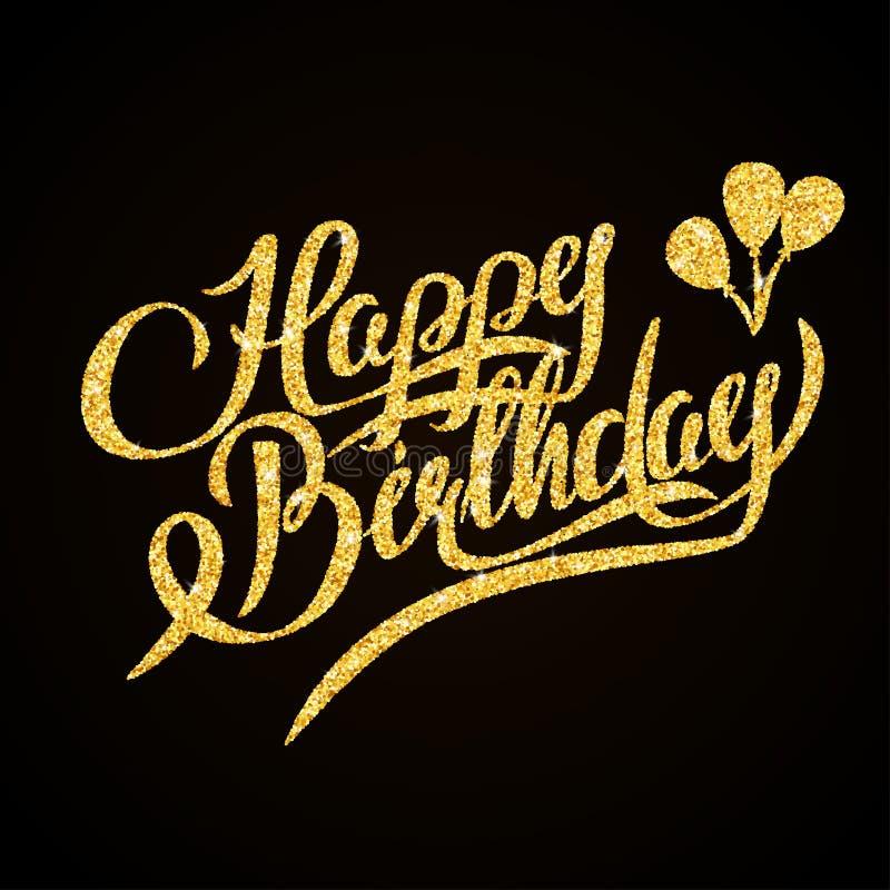 Feliz cumpleaños - letras de la mano del brillo del oro encendido stock de ilustración