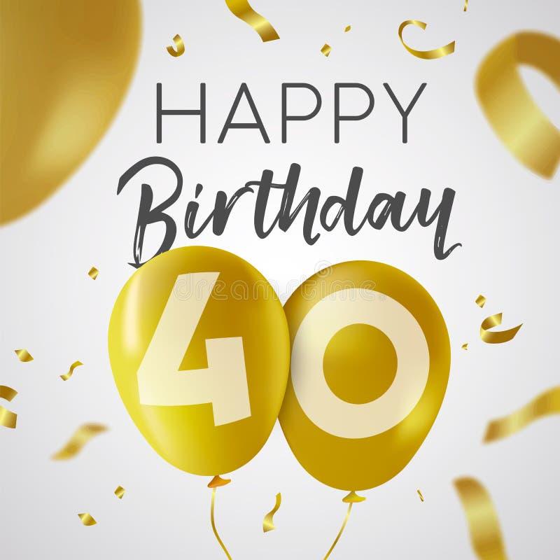 Feliz cumpleaños 40 tarjeta del globo del oro de cuarenta años stock de ilustración