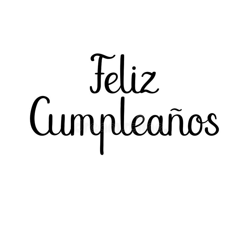 Feliz Cumpleanos Feliz cumpleaños en español Tarjeta de felicitación moderna de la caligrafía ilustración del vector