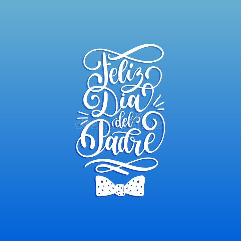 Feliz Dia台尔Padre,书法题字愉快的父亲节的西班牙翻译贺卡,海报的等 库存例证