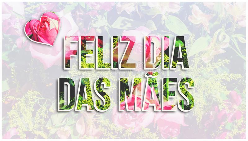 Feliz Dia das Maes portuguese message written on flower backgr. Feliz Dia das Maes portuguese message written on a light background made of a photo of flowers vector illustration