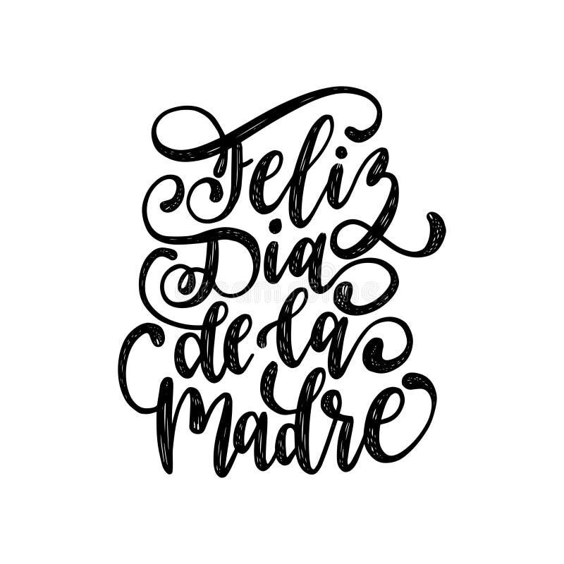 Feliz Dia De La Madre手字法 翻译从西班牙愉快的母亲节 在白色背景的传染媒介书法 向量例证