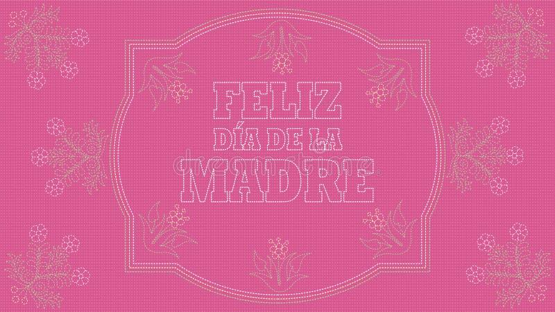 Feliz Dia de la Madre - lycklig moderdag i spanskt språk - kort Broderat meddelande på ett rosa tyg inom en vit gräns royaltyfri illustrationer