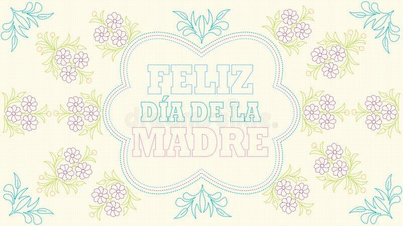 Feliz Dia de la Madre - lycklig moderdag i spanskt spr?k - h?lsningkort Broderat meddelande på en pastellfärgad gul tyginsida vektor illustrationer