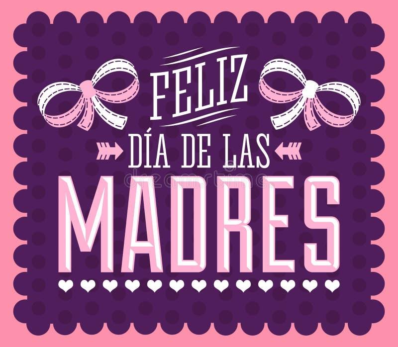 Feliz Dia de las Madres, счастливый испанский язык Дня матери отправляет СМС иллюстрация вектора