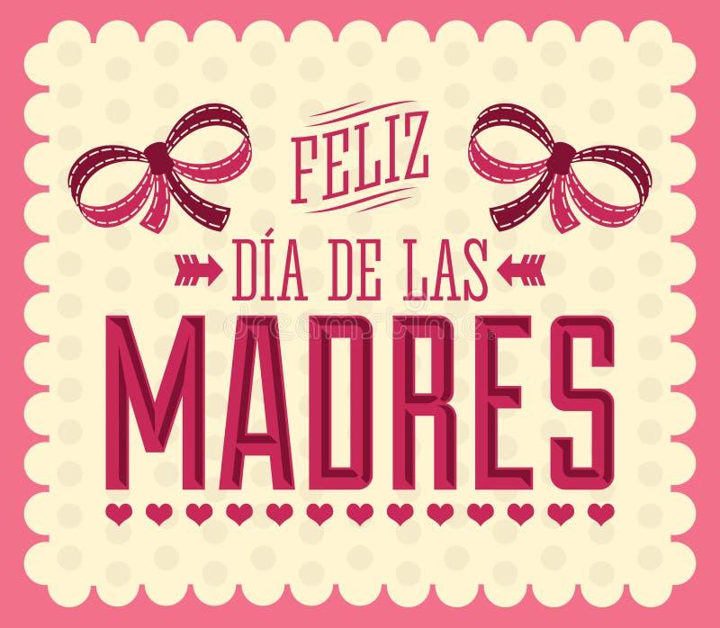 Feliz Dia de las Madres, espanhol feliz do dia da mãe s text ilustração do vetor