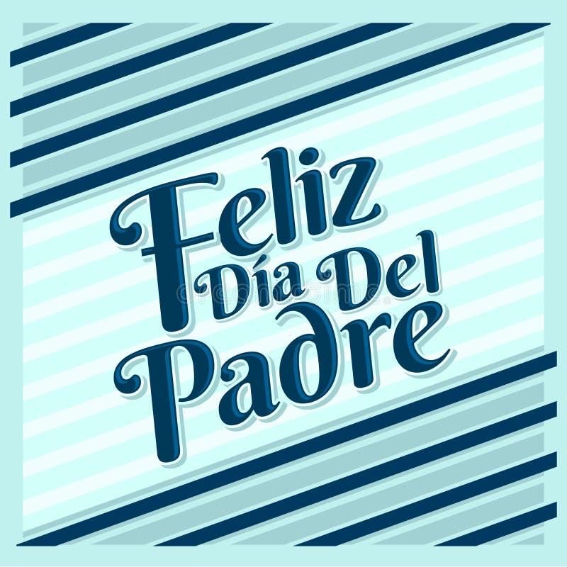 Feliz dia de padre - счастливые испанские языки дня отцов отправляют СМС иллюстрация штока