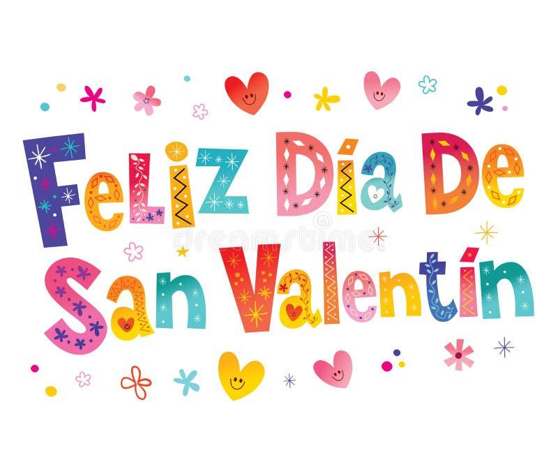 Feliz dia de San Valentin Happy Valentines Day in Spanish. Decorative lettering vector illustration