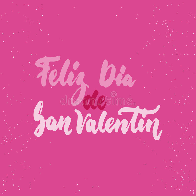 Feliz Dia de San Valentin, what means Happy Valentines Day -Spanish love lettering calligraphy phrase isolated on the background. Fun brush ink typography for royalty free illustration