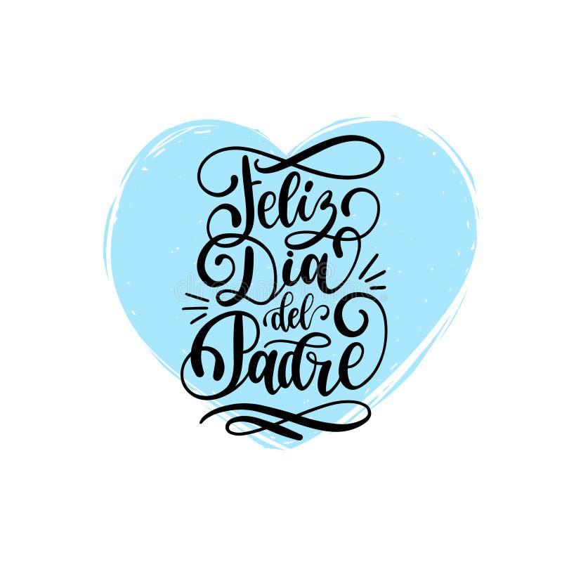 Feliz Dia Del Padre, испанский перевод дня отцов каллиграфической надписи счастливого для поздравительной открытки, плаката etc иллюстрация штока