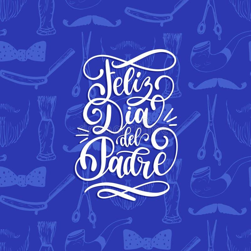 Feliz Dia Del Padre, hiszpański przekład Szczęśliwa ojca dnia kaligraficzna inskrypcja dla, kartka z pozdrowieniami, plakata, etc royalty ilustracja
