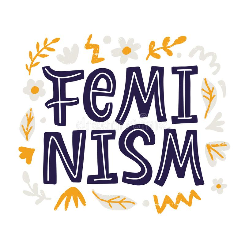 Feminism creative poster, t shirt print, sticker emblem. With hand drawn lettering inscription and flowers, isolated on stock illustration
