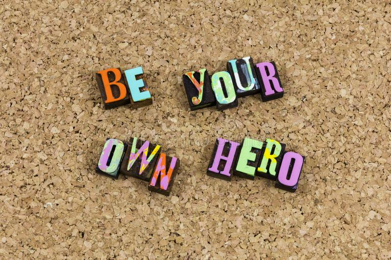 Be your own hero motivation stock image