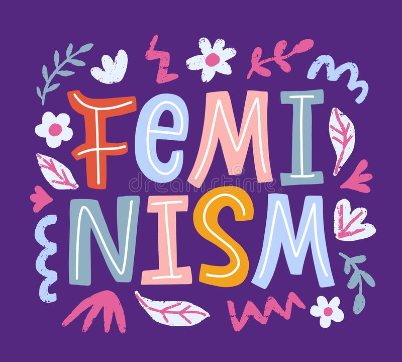 Feminism movement creative poster. T shirt print, sticker emblem with hand drawn lettering inscription and flowers. Typography vector illustration design royalty free illustration