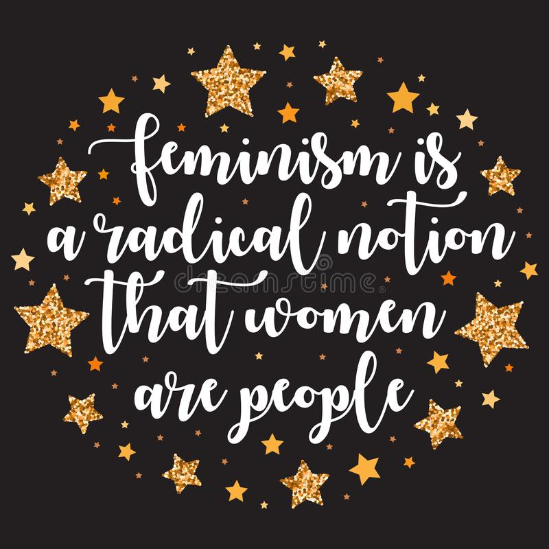 Hand drawn motivation, inspiration phrase. Isolated print. Feminism is a radical notion that women are people. Hand drawn motivation, inspiration phrase stock illustration