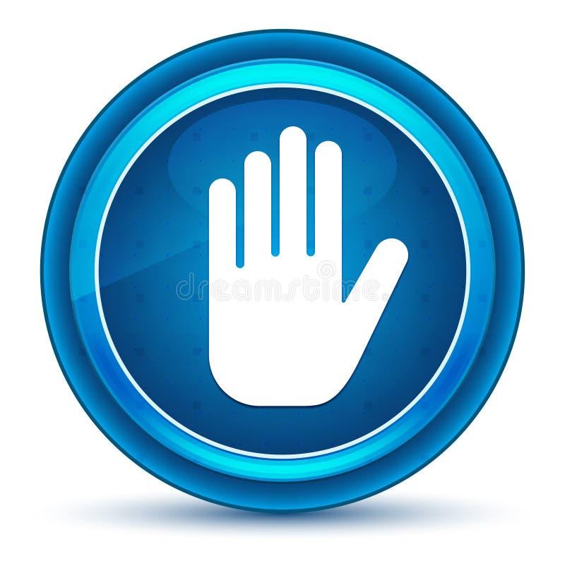 Fermi il bottone rotondo blu del bulbo oculare dell'icona della mano illustrazione di stock