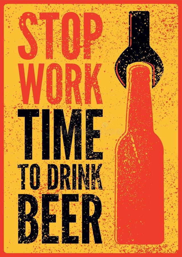Fermi il lavoro Tempo di bere birra Progettazione d'annata tipografica del manifesto di lerciume di stile della birra Retro illus illustrazione vettoriale