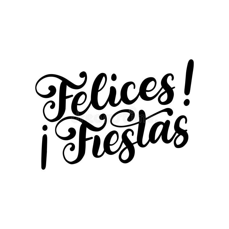 Festas de Felices, frase escrita à mão, traduzida do espanhol boas festas Ilustração da caligrafia do vetor ilustração do vetor