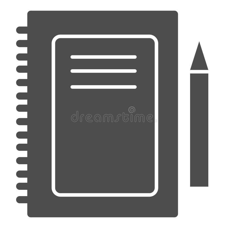 Feste Ikone des Notizbuches Notizblock- und Stiftvektorillustration lokalisiert auf Weiß Auflage Glyph-Artentwurf, bestimmt für N lizenzfreie abbildung