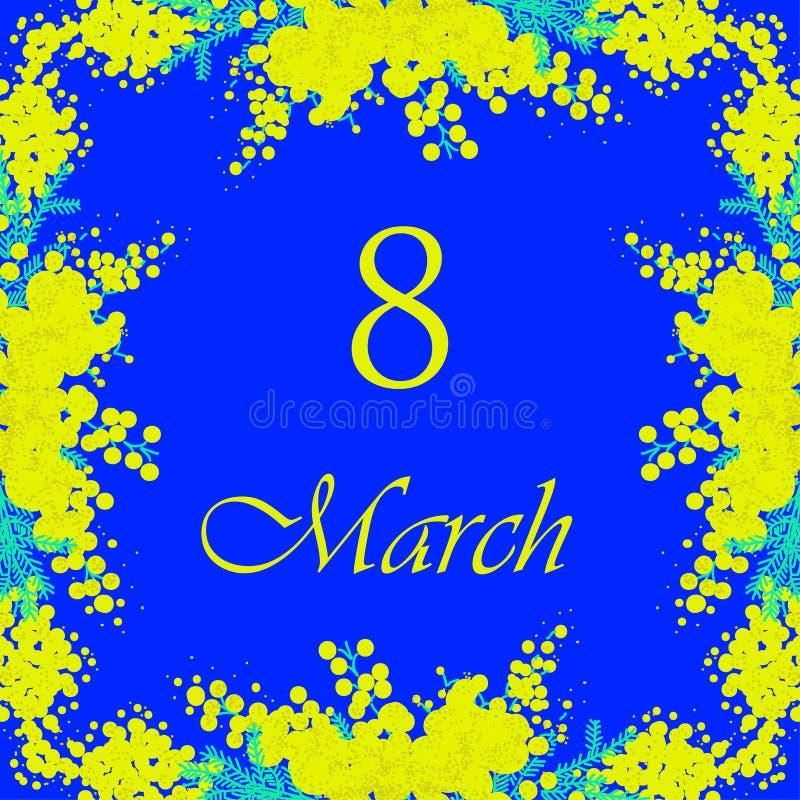 8 festlig önska för marsch mot diagram åtta på bakgrund som omges av härliga blommande gula mimosablommor och gröna sidor E stock illustrationer