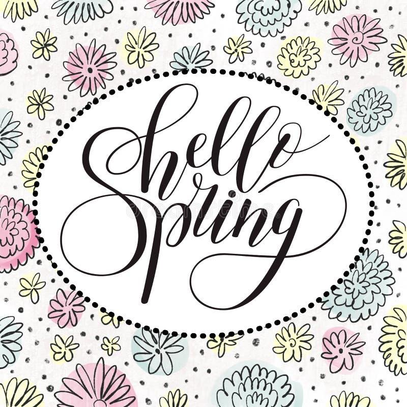 Fhrase `Hello spring!` Brush Pen lettering on a floral background. Hand-drawn illustration vector illustration
