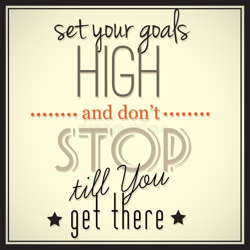 Fije sus metas altas y no pare hasta que usted consigue allí stock de ilustración