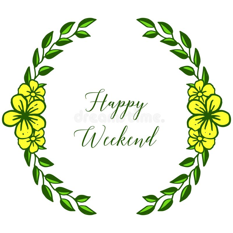 Fim de semana feliz da letra, lugar para seu texto, quadro frondoso verde da flor da arte finala Vetor ilustração do vetor