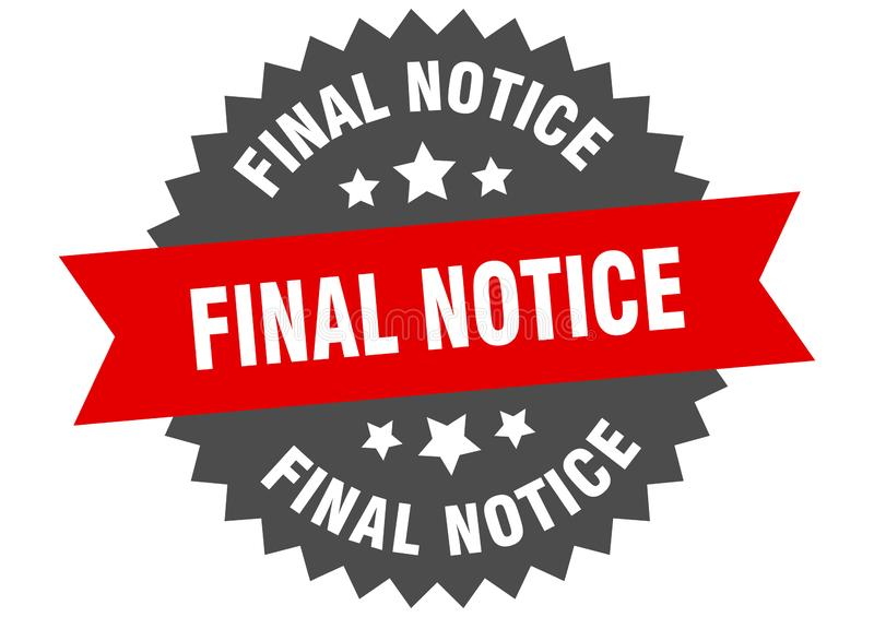 Final notice. Sign.  circular band isolated label. sticker royalty free illustration
