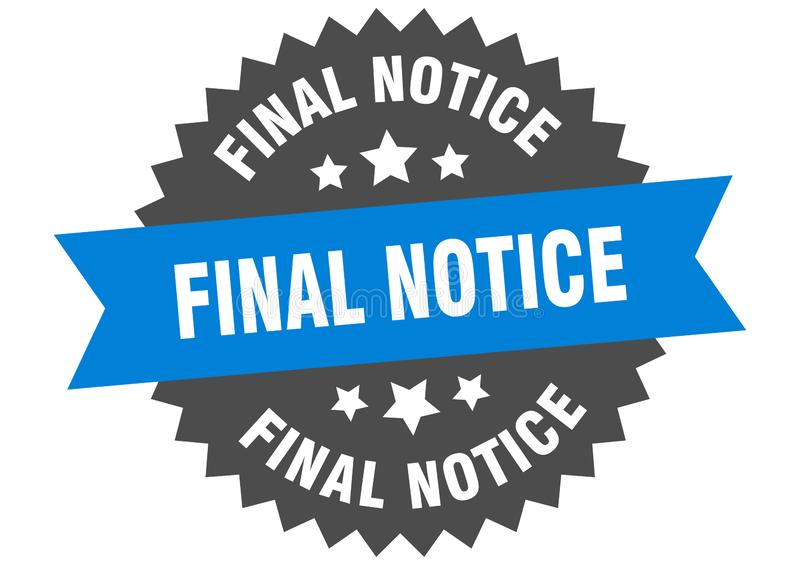 Final notice. Sign.  circular band isolated label. sticker stock illustration
