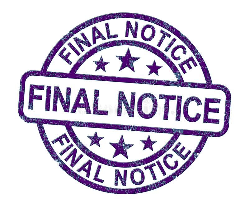 Final notice warning means caution as final payment or bill overdue - 3d illustration. Final notice warning means caution as final payment or bill overdue. A stock illustration