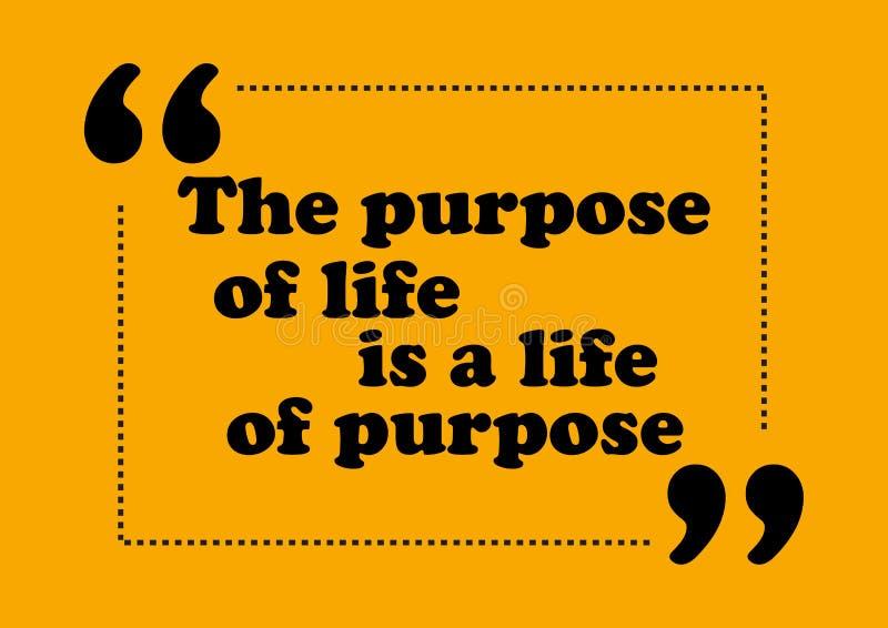 A finalidade da vida é vida do conceito positivo do vetor das citações da motivação da finalidade ilustração stock
