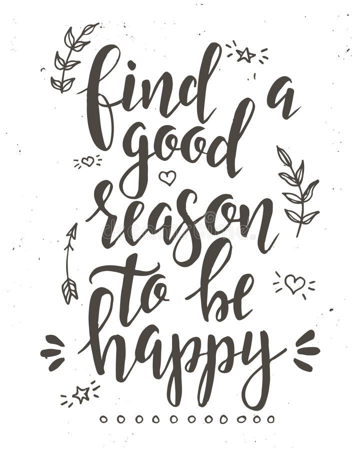 Find a good reason to be happy. Inspirational vector Hand drawn typography poster. stock illustration