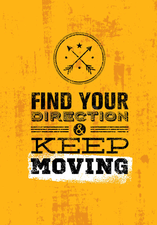 Find Your Direction And Keep Moving Motivation Quote. Creative Vector Typography Poster Concept royalty free illustration