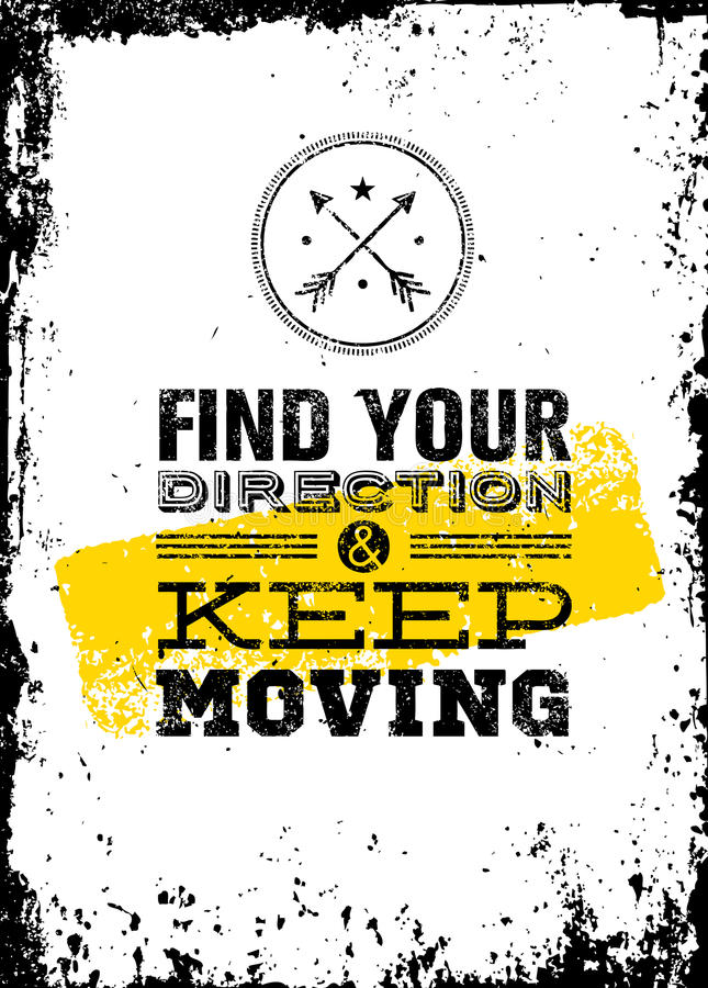 Find Your Direction And Keep Moving Motivation Quote. Creative Vector Typography Poster Concept vector illustration