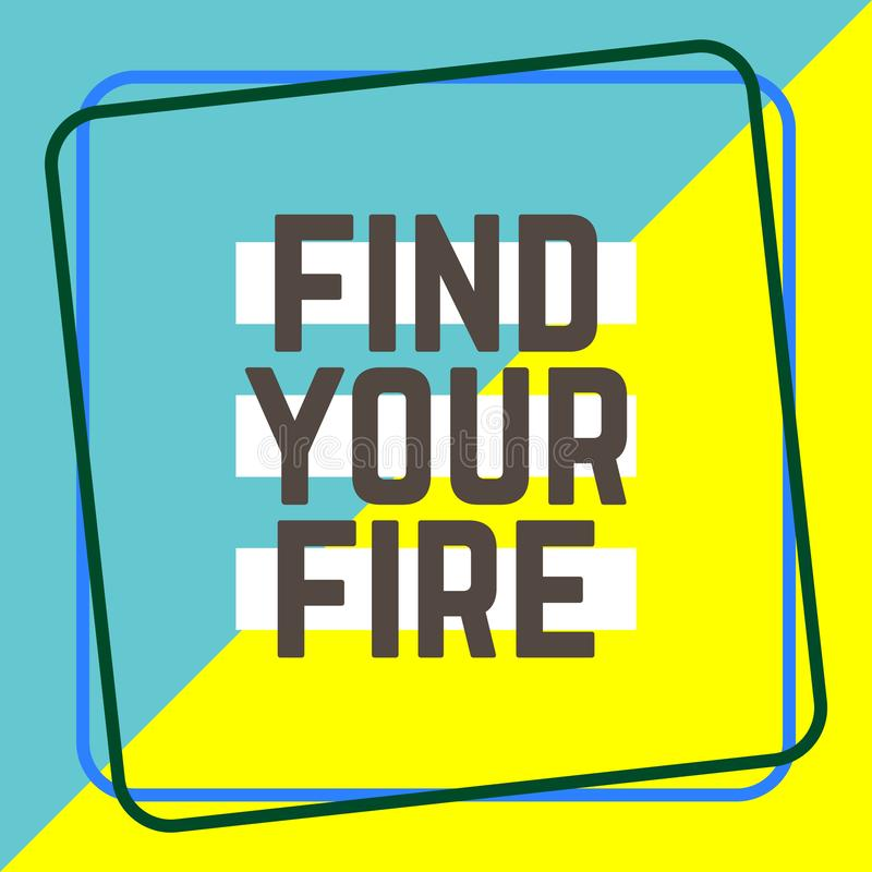 FIND YOUR FIRE word on education, inspiration and business motivation concepts vector illustration