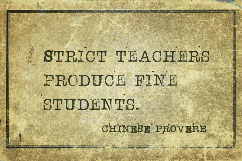 Fine students CP. Strict teachers produce fine students - ancient Chinese proverb printed on grunge vintage cardboard royalty free illustration