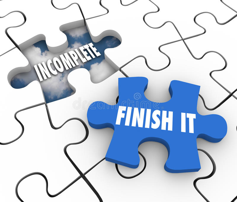 Finish It Puzzle Piece Incomplete Unfinished Job Task Responsibility. Finish It words on a blue puzzle piece and an unfinished or incomplete hole to illustrate a royalty free illustration