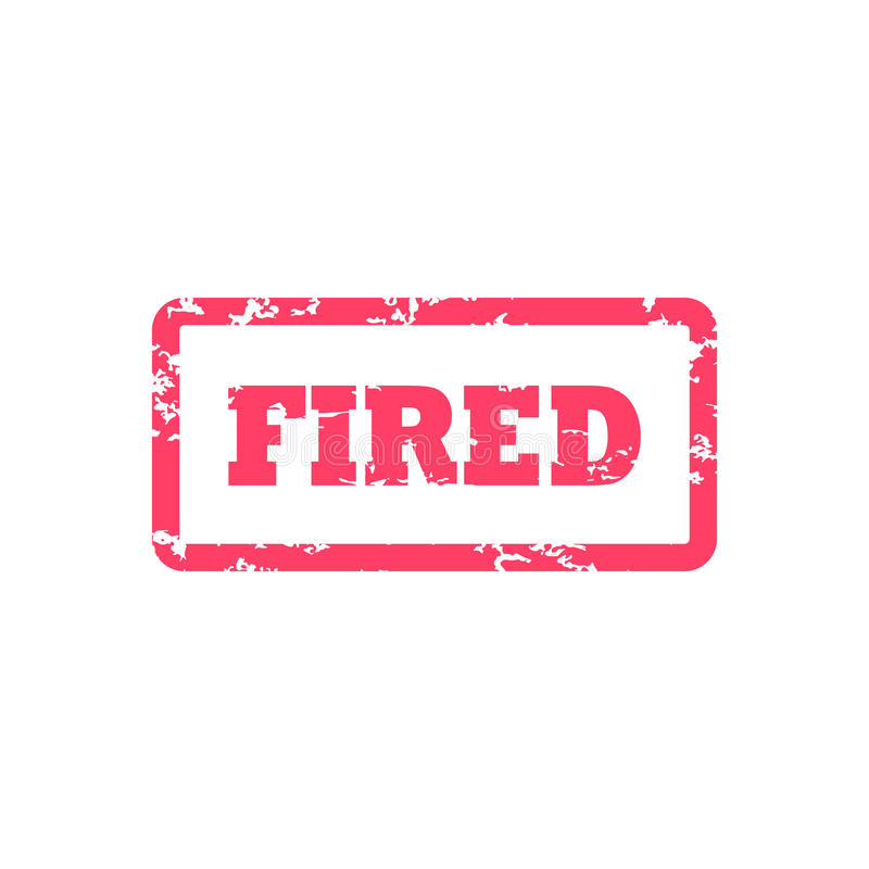 Fired inscription in red frame. Fired from job document stamp. stock illustration