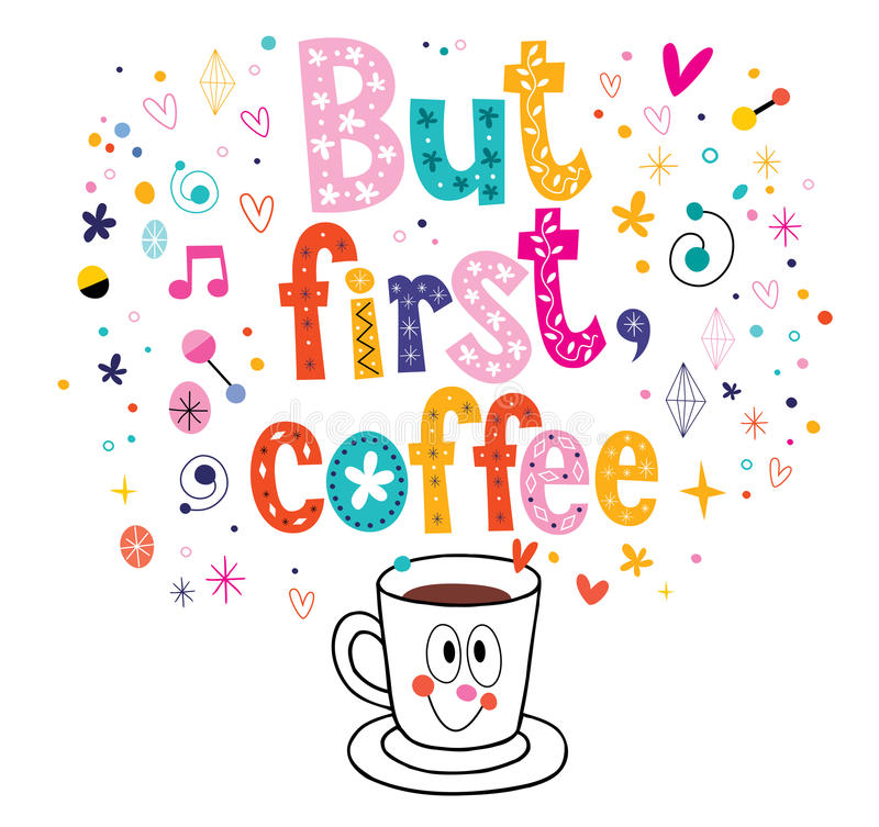 But first coffee. Lettering with cute coffee cup character vector illustration