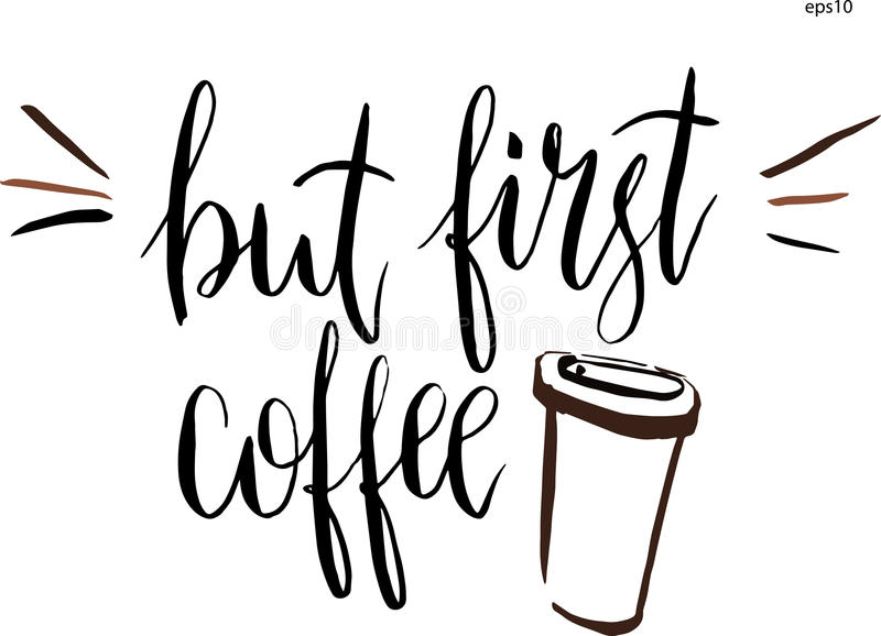 But first coffee lettering in vector. Hand-drawn vector artistic illustration for design, textile, prints, t-shirt. Cup of coffee royalty free illustration