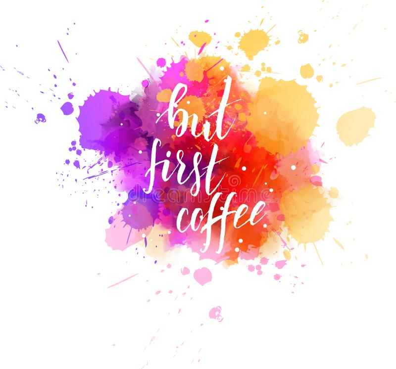 But first coffee lettering on watercolor background vector illustration