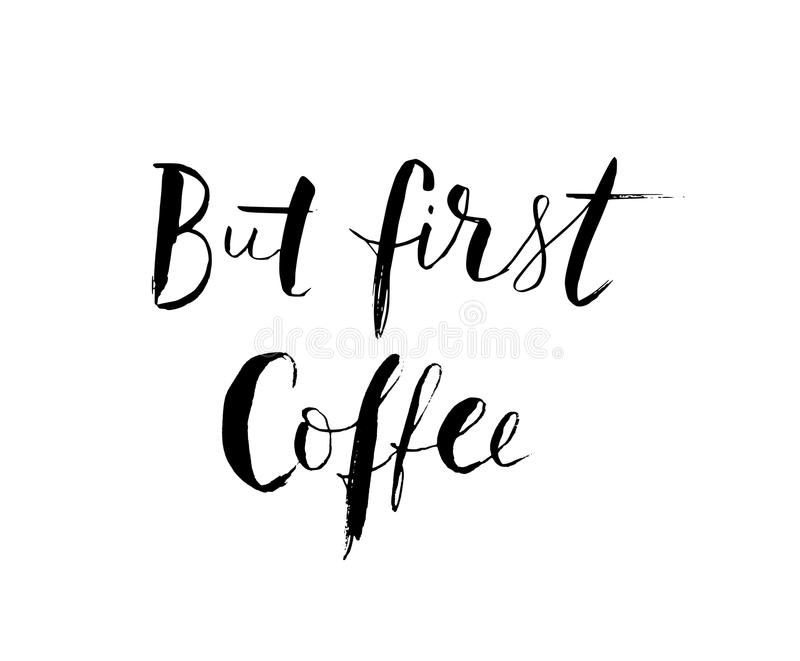 But first Coffee text. Hand lettering. Modern brush calligraphy. Vector illustration vector illustration