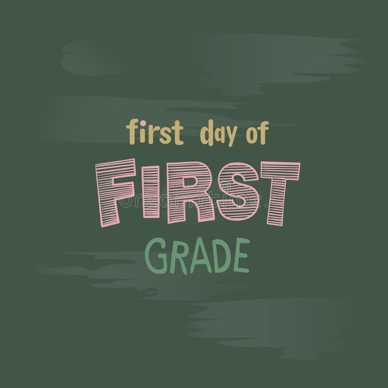 First day of 1st grade chalk lettering on a blackboard. Welcome to school vector background stock illustration