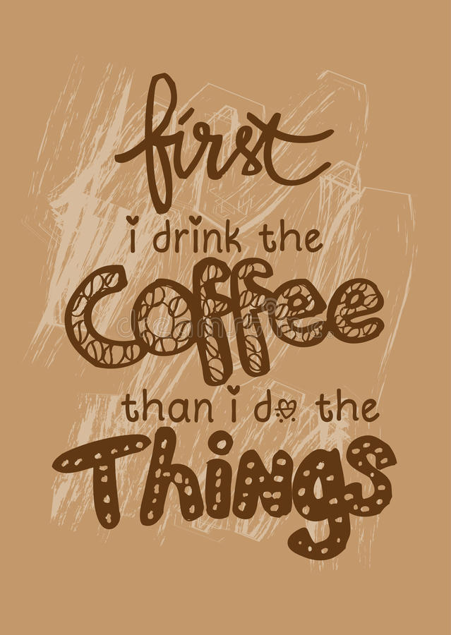First i drink coffee then i do the things. vector illustration