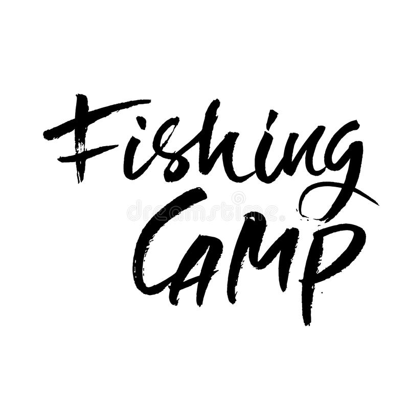Fishing camp. Hand written lettering typography. Modern brush calligraphy quote. Print for cards. Vector illustration. stock illustration