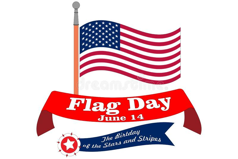 Flag Day banner. Poster for June 14 Birthday of American Stars and Stripes. Waved USA national symbol on flagstaff with text royalty free illustration