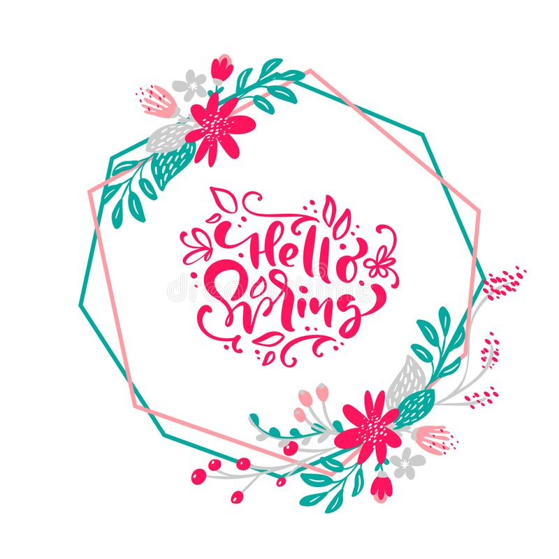 Floral Vector wreath background with calligraphic lettering text Hello Spring. Isolated flower flat illustration on vector illustration