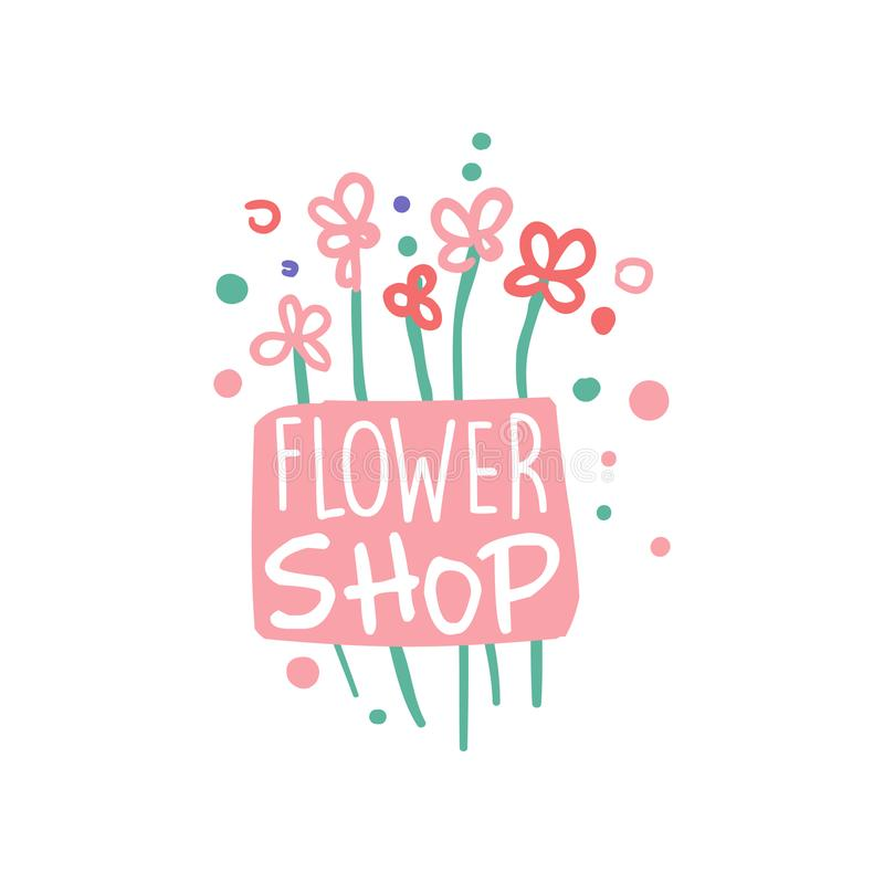 Flower shop logo template, badge for floral boutique, element for flyer, card, banner colorful hand drawn vector royalty free illustration
