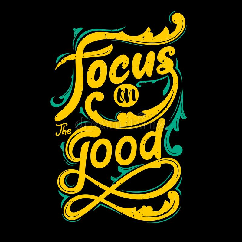 Focus on the good. Premium motivational quote. Typography quote. Vector quote with black background royalty free illustration